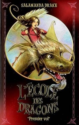 Couverture du livre : L'École des dragons, Tome 1 : Premier vol