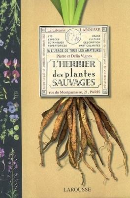 Couverture du livre : L'herbier des plantes sauvages : à l'usage de tous les amateurs