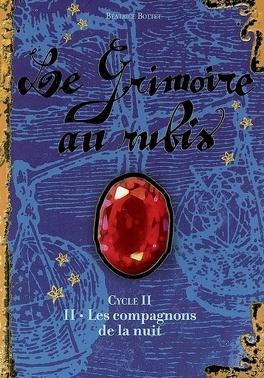 Couverture du livre : Le Grimoire au rubis - Cycle 2, Tome 2 : Les Compagnons de la nuit