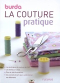 La couture pratique : les techniques de couture de A à Z, les textiles en détail, plus de 1.000 illustrations, des conseils de pro pour confectionner ses vêtements