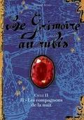 Le Grimoire au rubis - Cycle 2, tome 2 : Les compagnons de la nuit