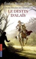 Les protégées de l'Empereur, Tome 2 : Le destin d'Alaïs