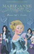 Marie-Anne, fille du roi, Tome 1 : Premier bal à Versailles