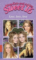 Mary-Kate and Ashley - Sweet 16, tome 13 : Love, love, love