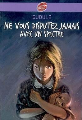 Couverture du livre : Ne vous disputez jamais avec un spectre