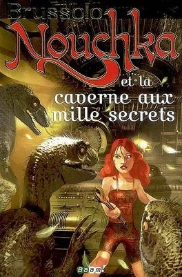 Couverture du livre : Nouchka, tome 3 : Nouchka et la caverne aux mille secrets