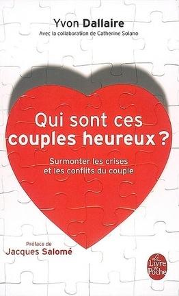 Couverture du livre : Qui sont ces couples heureux ? : surmonter les crises et les conflits du couple
