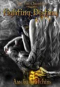 The Fae Chronicles, Tome 1 : Fighting Destiny