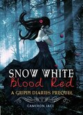 The Grimm Diaries Prequels, Tome 1 : Snow White Blood Red