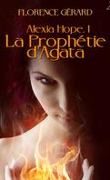 Alexia Hope, Tome 1 : La Prophétie d'Agata