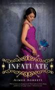 Gilded Wings, Tome 2 : Infatuate