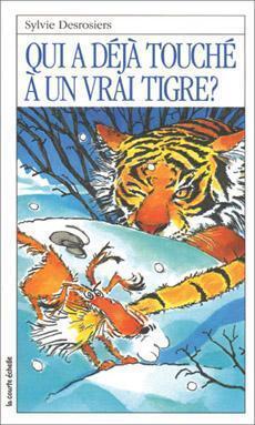 Couverture de Qui a touché à un vrai tigre ?