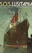 SOS Lusitania, tome 1 : La croisière des orgueilleux