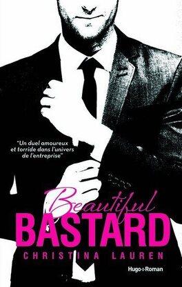 Couverture du livre : Beautiful Bastard, Tome 1 : Beautiful Bastard