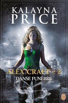 Couverture du livre : Alex Craft, Tome 2 : Danse Funèbre