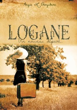 Couverture du livre : Logane, tome 1 : Un nouveau départ...