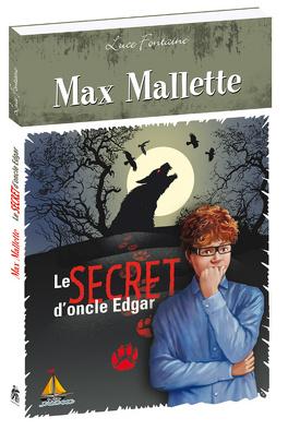 Couverture du livre : Max Mallette le secret d'oncle Edgar