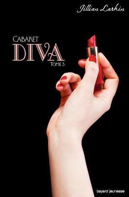 Couverture du livre : Cabaret, Tome 3 : Diva