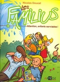 Les Familius, tome 3: Attention, enfants serviables!