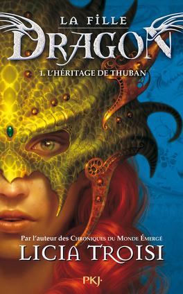 Couverture du livre : La Fille dragon, Tome 1 : L'Héritage de Thuban