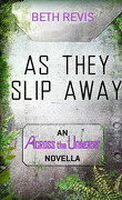 Across the Universe, Tome 0,5 : As They Slip Away