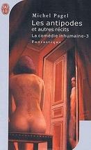 La Comédie inhumaine, tome 3 : Les Antipodes et autres récits