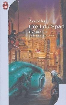 Couverture du livre : Cybione, tome 4 : L'Oeil du Spad