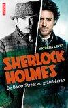 Sherlock Holmes - De Baker Street au grand écran