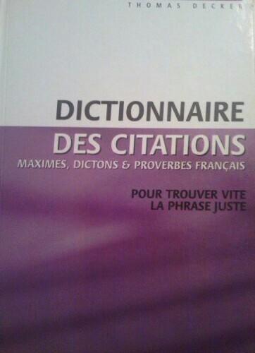 Couvertures Images Et Illustrations De Dictionnaire Des Citations Maximes Et Proverbes Francais De Thomas Decker