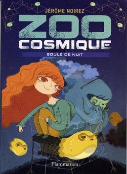 Couverture du livre : Zoo Cosmique, tome 2 : Boule de nuit