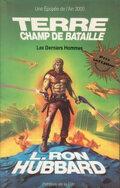 Terre, champ de bataille, tome 1/2 : Les Derniers hommes