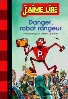 Couverture du livre : Danger, robot rangeur!