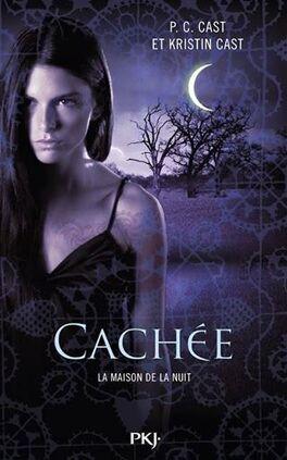 Couverture du livre : La Maison de la Nuit, Tome 10 : Cachée