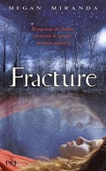 Fracture, Tome 1 : Fracture