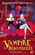 Queen Betsy, Tome 9 : Vampire et Déboussolée