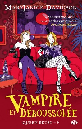 Couverture du livre : Queen Betsy, Tome 9 : Vampire et Déboussolée