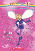 Les Fées des jours de la semaine, tome 4 : Julia, la fée du jeudi