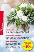 La fiancée d'Amalfi / Un désir irrésistible / Souviens-toi de cette nuit