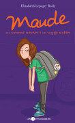 Maude, tome 4 : Ou comment survivre à un voyage scolaire