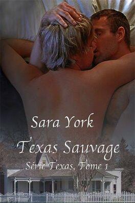 Couverture du livre : Texas, Tome 1 : Texas Sauvage