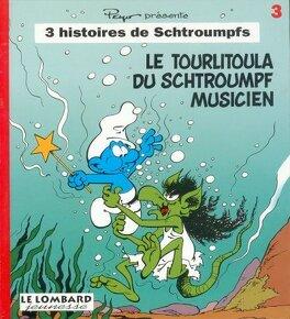 Couverture du livre : 3 histoires de Schtroumpfs, tome 3 : Le tourlitoula du schtroumpf musicien