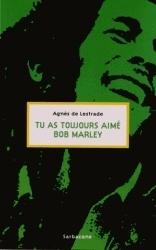 Couverture du livre : Tu as toujours aimé Bob Marley