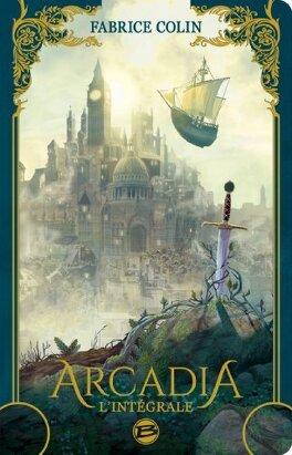 Couverture du livre : Arcadia : L'Intégrale