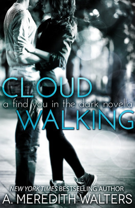 Couverture du livre : Find You in the Dark, Tome 1.5 : Cloud Walking