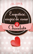 Enquête(s), coup(s) de coeur & chocolat