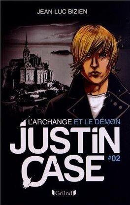 Couverture du livre : Justin Case,Tome 2 : L'archange et le démon