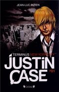 Justin Case,Tome 1 : Terminus New York City