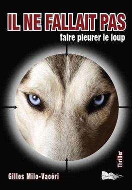 Couverture du livre : Il ne fallait pas faire pleurer le loup