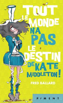 Couverture du livre : Tout le monde n'a pas le destin de Kate Middleton !