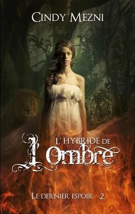 Couverture du livre : Le Dernier Espoir, Tome 2 : Hybride